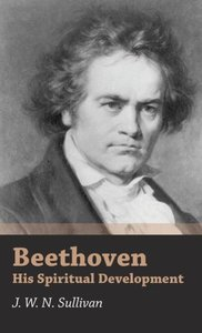 Beethoven - His Spiritual Development