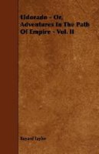 Eldorado - Or, Adventures In The Path Of Empire - Vol. II