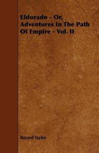 Eldorado - Or, Adventures In The Path Of Empire - Vol. II