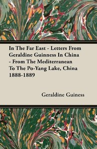 In The Far East - Letters From Geraldine Guinness In China - Fro