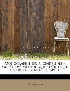 Monographie des Cicindélides = ou, Exposé Méthodique et Critique