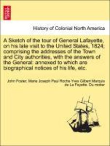 A Sketch of the tour of General Lafayette, on his late visit to