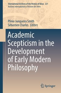 Academic Scepticism in Early Modern Philosophy