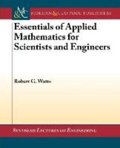 Essentials of Applied Mathematics for Scientists and Engineers