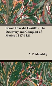 Bernal Diaz del Castillo - The Discovery and Conquest of Mexico
