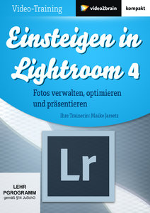 Einsteigen in Lightroom 4