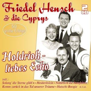 Holdrioh-Liebes Echo-50 Groáe Erfolge