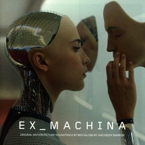 Ex Machina Original Motion Picture