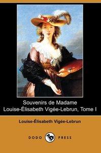 Souvenirs de Madame Louise-Elisabeth Vigee-Lebrun, Tome I (Dodo