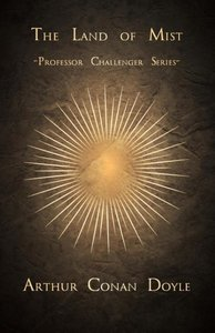 The Land of Mist (Professor Challenger Series)