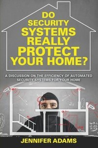 Do Security Systems Really Protect Your Home?