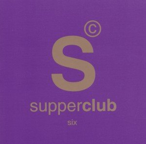 Supperclub Six