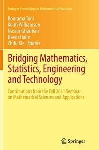 Bridging Mathematics, Statistics, Engineering and Technology