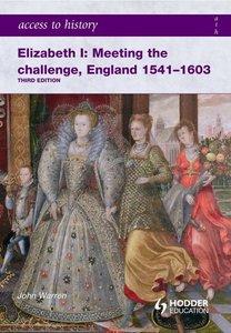Elizabeth I:Meeting the Challenge, England 1541-1603