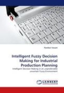 Intelligent Fuzzy Decision Making for Industrial Production Plan