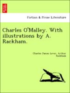 Charles O'Malley. With illustrations by A. Rackham.