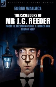 The Casebooks of MR J. G. Reeder