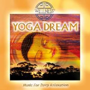 Yoga Dream-Music For Deep Relaxation