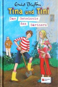 Tina und Tini 06. Das Geheimnis des Gärtners