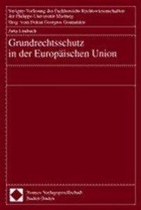 Grundrechtsschutz in der Europäischen Union