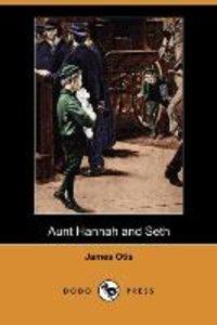 Aunt Hannah and Seth (Dodo Press)