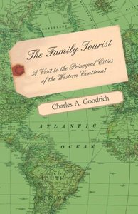 The Family Tourist - A Visit to the Principal Cities of the West