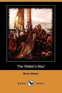 The Watter's Mou' (Dodo Press)