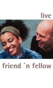 Friend n Fellow - Live
