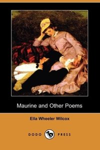Maurine and Other Poems (Dodo Press)