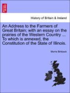 An Address to the Farmers of Great Britain; with an essay on the
