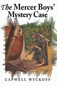 The Mercer Boys' Mystery Case