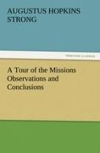 A Tour of the Missions Observations and Conclusions