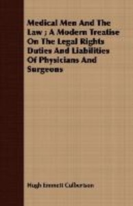Medical Men And The Law ; A Modern Treatise On The Legal Rights