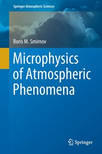 Microphysics of Atmospheric Phenomena
