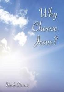 Why Choose Jesus?