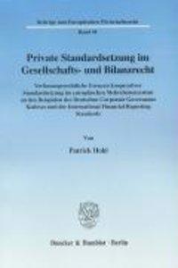 Private Standardsetzung im Gesellschafts- und Bilanzrecht