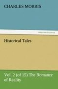 Historical Tales, Vol. 2 (of 15) The Romance of Reality