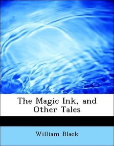 The Magic Ink, and Other Tales
