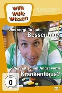 Willi wills wissen. Was sorgt für gute Besserung? / Wer hat scho
