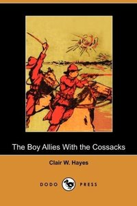 The Boy Allies with the Cossacks (Dodo Press)