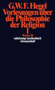 Vorlesungen über die Philosophie der Religion I