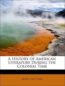 A History of American Literature During the Colonial Time