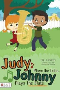 Judy Plays the Tuba, Johnny Plays the Flute