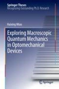 Exploring Macroscopic Quantum Mechanics in Optomechanical Device