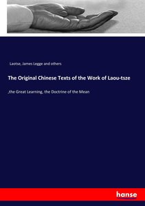 The Original Chinese Texts of the Work of Laou-tsze