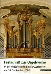 Festschrift zur Orgelweihe in der Miesbergkirche in Schwarzenfel