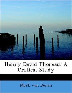 Henry David Thoreau: A Critical Study