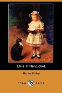 Elsie at Nantucket (Dodo Press)