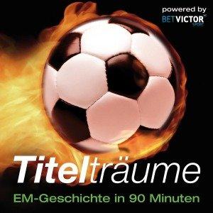 Titelträume-Em-Geschichte In 90 M