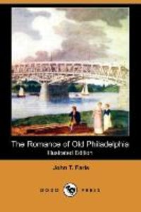 The Romance of Old Philadelphia (Illustrated Edition) (Dodo Pres
